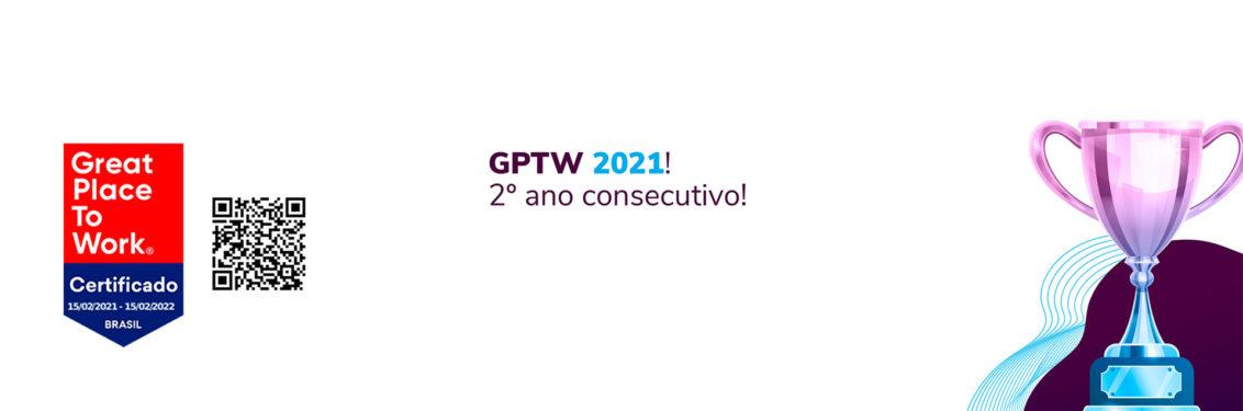 Conquistamos o selo GPTW 2021 pelo 2º ano consecutivo!